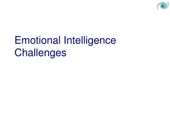 Emotional Intelligence Challenges