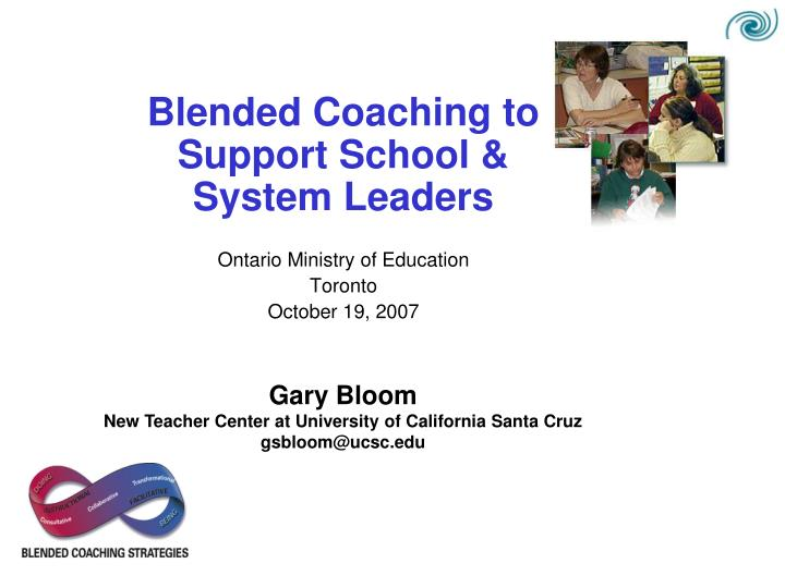 Blended Coaching to Support School & System Leaders