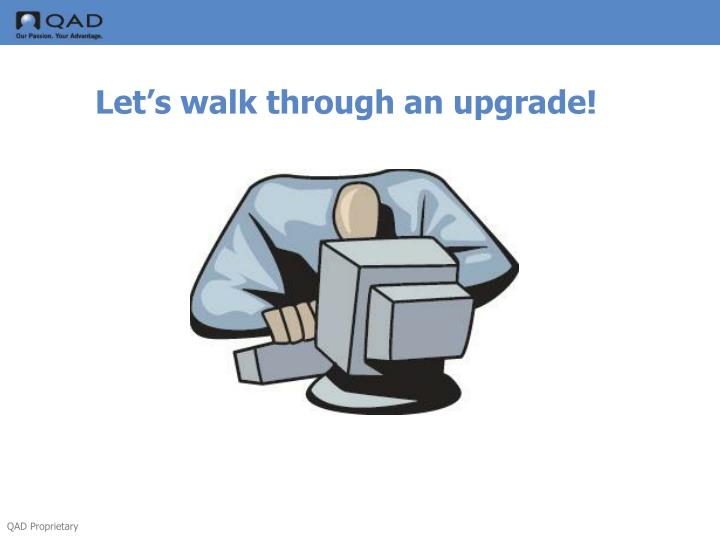 Let's walk through an upgrade!