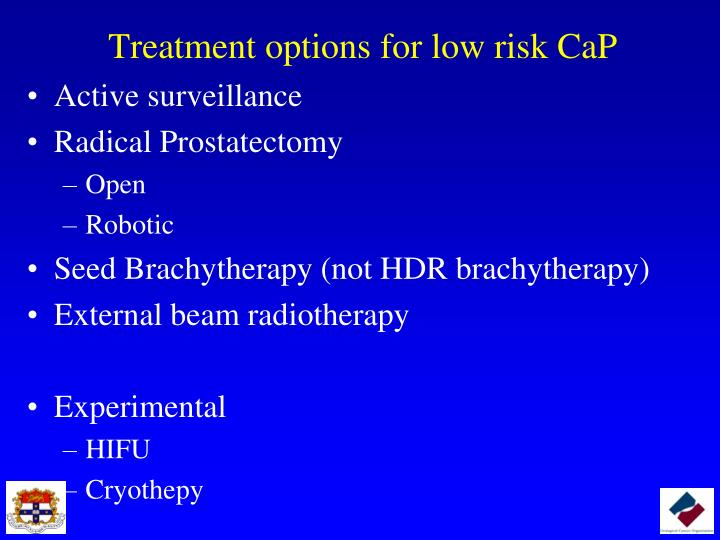 Treatment options for low risk CaP