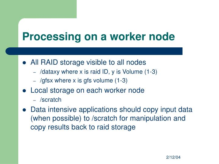 Processing on a worker node