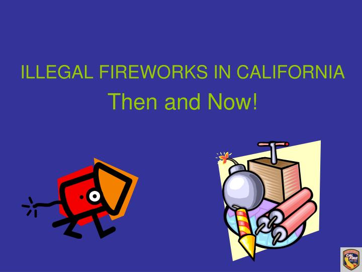 ILLEGAL FIREWORKS IN CALIFORNIA