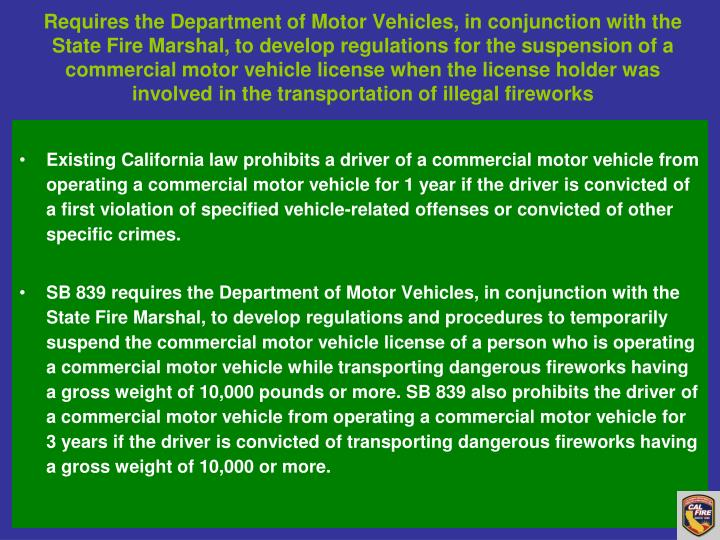 Requires the Department of Motor Vehicles, in conjunction with the State Fire Marshal, to develop regulations for the suspension of a commercial motor vehicle license when the license holder was involved in the transportation of illegal fireworks