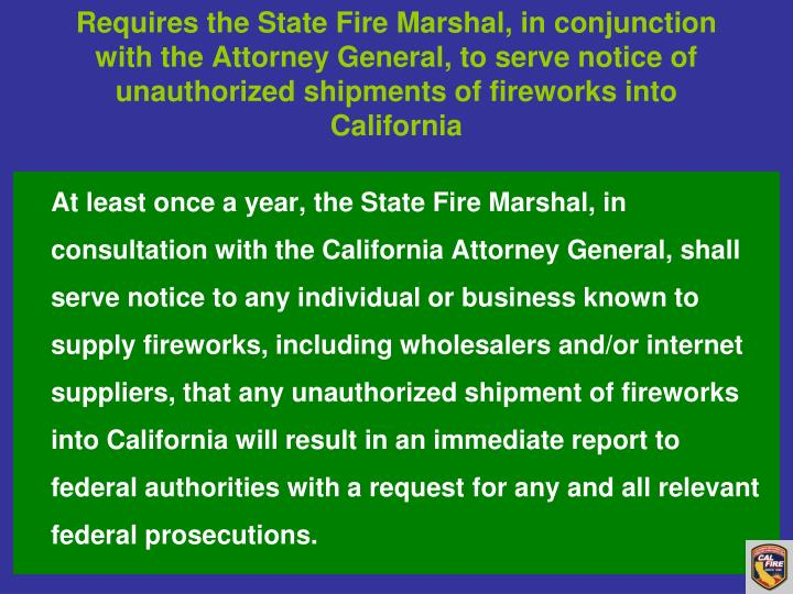 Requires the State Fire Marshal, in conjunction with the Attorney General, to serve notice of unauthorized shipments of fireworks into California