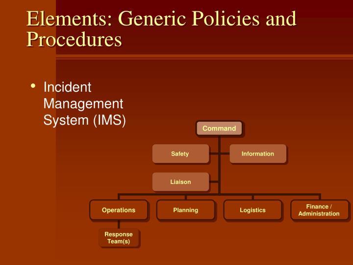 Elements: Generic Policies and Procedures