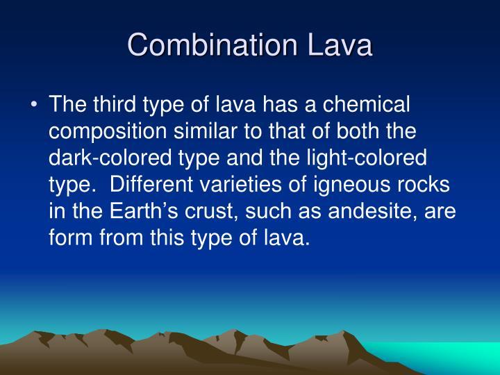 Combination Lava