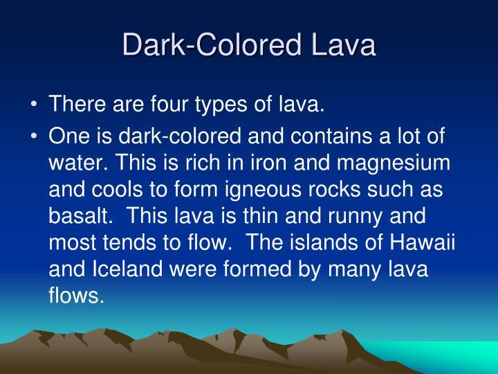 Dark-Colored Lava