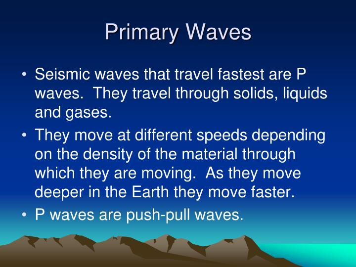 Primary Waves