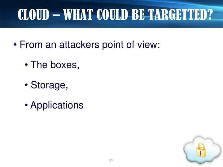 CLOUD – WHAT COULD BE TARGETTED?