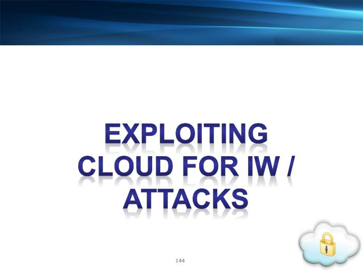 EXPLOITING CLOUD for