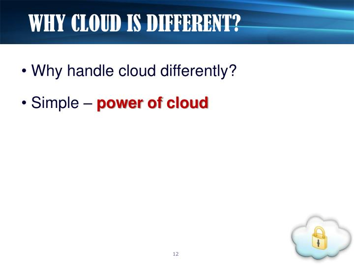 WHY CLOUD IS DIFFERENT?