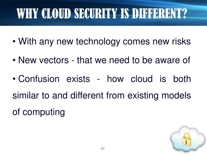 WHY CLOUD SECURITY IS DIFFERENT?
