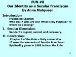 fun 8 our identity as a secular franciscan by anne mulqueen