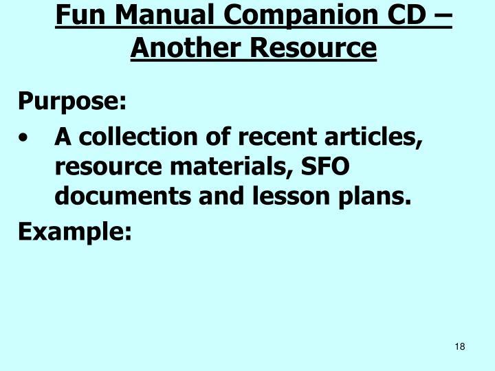 Fun Manual Companion CD – Another Resource