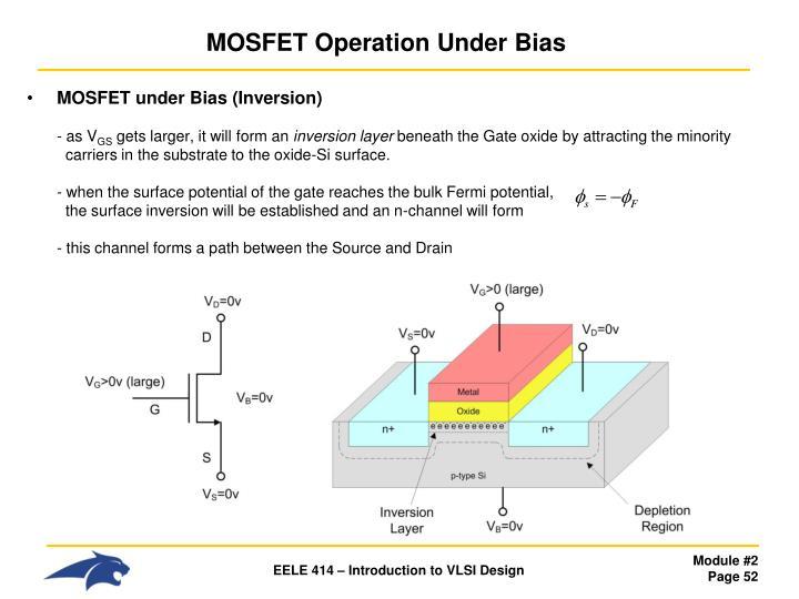 MOSFET Operation Under Bias