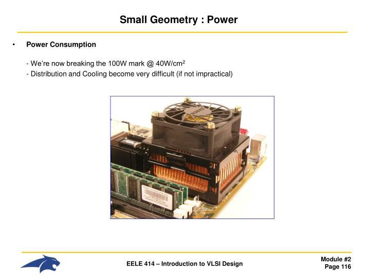 Small Geometry : Power
