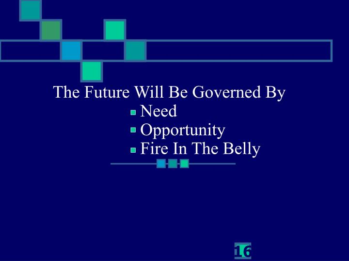 The Future Will Be Governed By