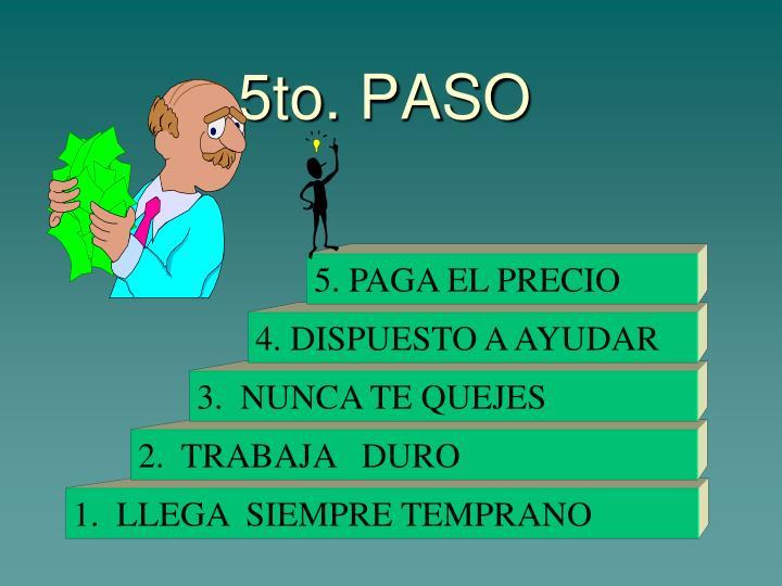 5to. PASO