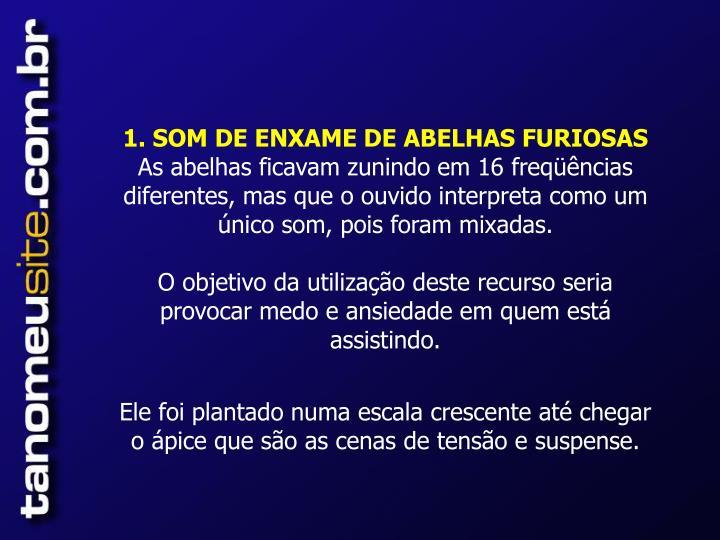 1. SOM DE ENXAME DE ABELHAS FURIOSAS