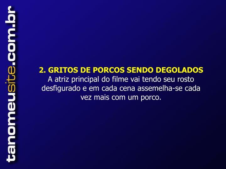 2. GRITOS DE PORCOS SENDO DEGOLADOS