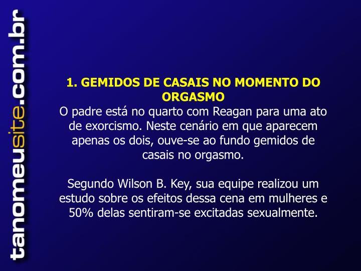 1. GEMIDOS DE CASAIS NO MOMENTO DO ORGASMO