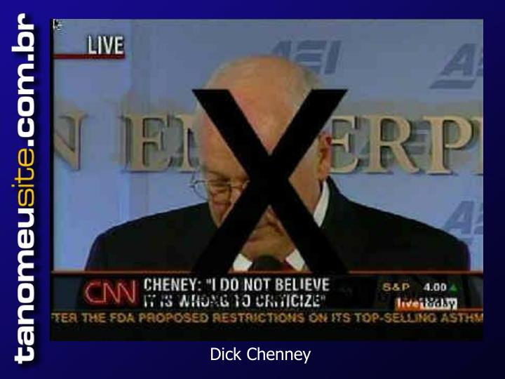 Dick Chenney