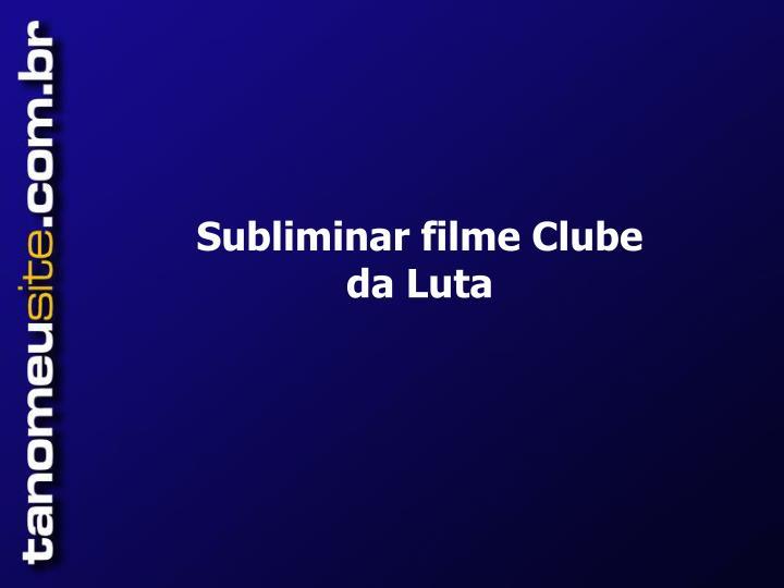 Subliminar filme Clube da Luta