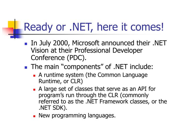 Ready or .NET, here it comes!