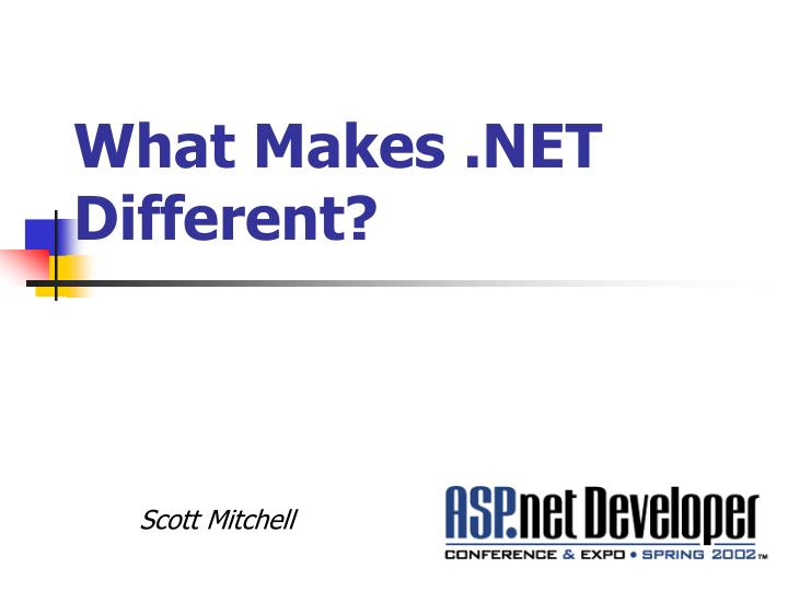 What Makes .NET Different?