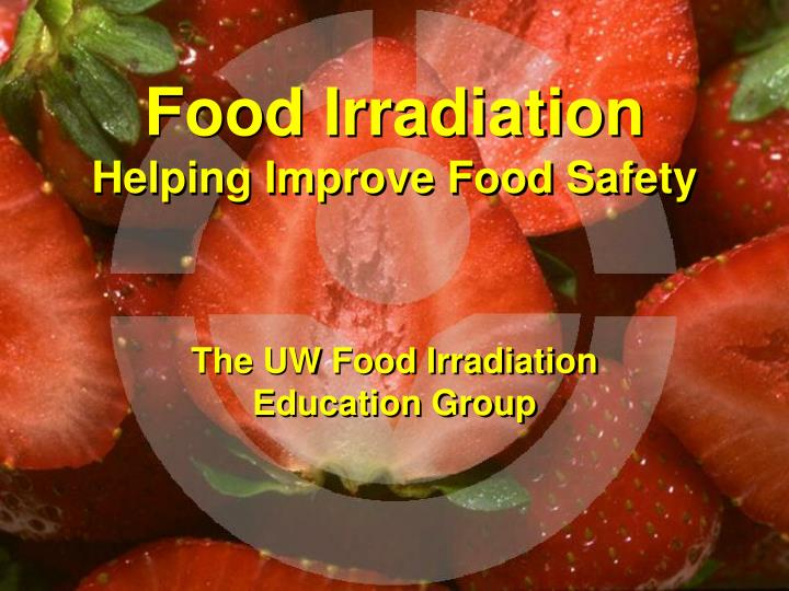 Food irradiation helping improve food safety