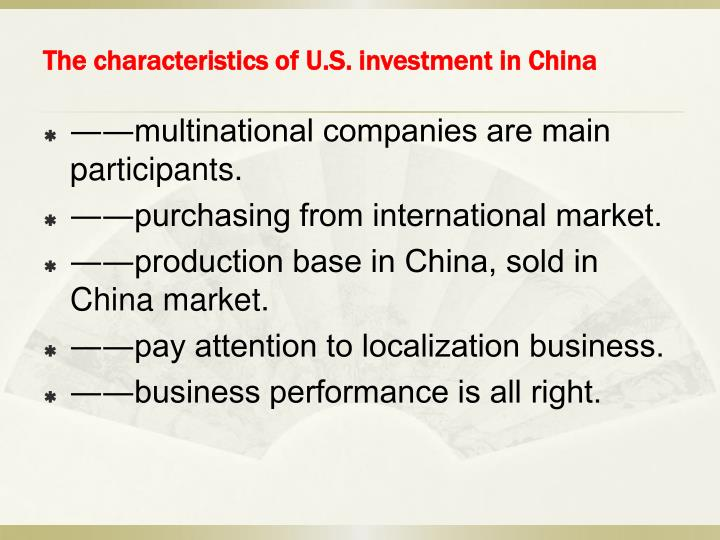 The characteristics of U.S. investment in China