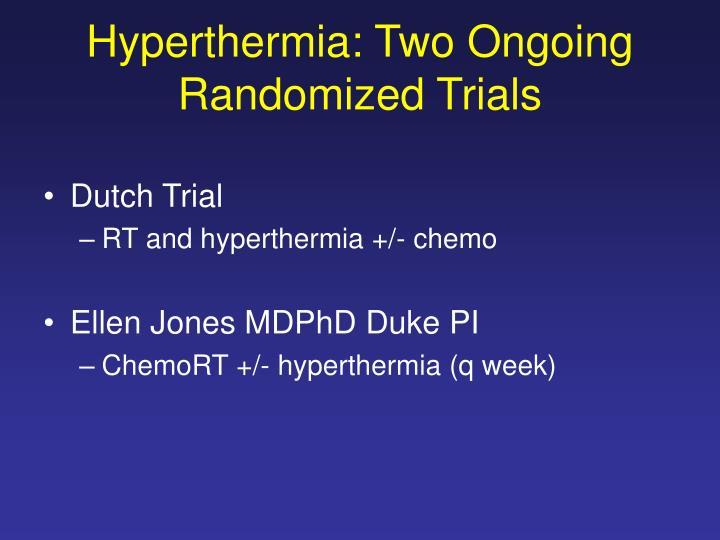 Hyperthermia: Two Ongoing Randomized Trials