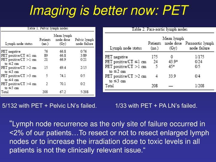 Imaging is better now: PET