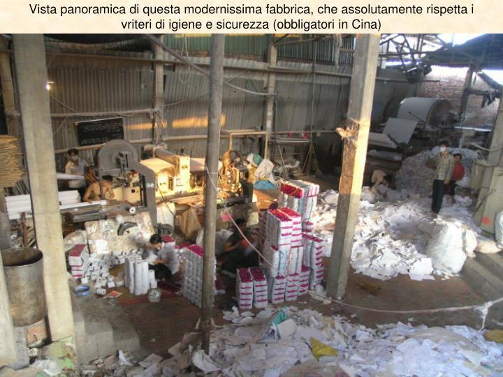 Vista panoramica di questa modernissima fabbrica, che assolutamente rispetta i vriteri di igiene e sicurezza (obbligatori in Cina)