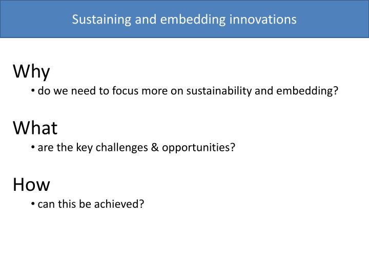 Sustaining and embedding innovations