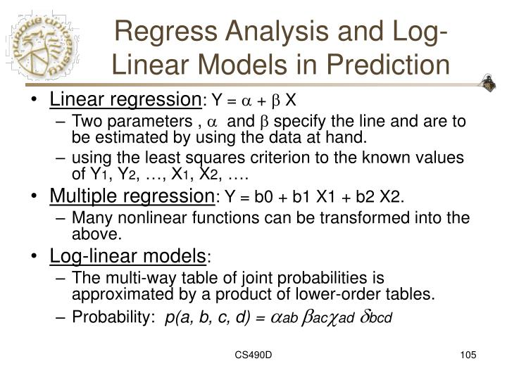 Regress Analysis and Log-Linear Models in Prediction