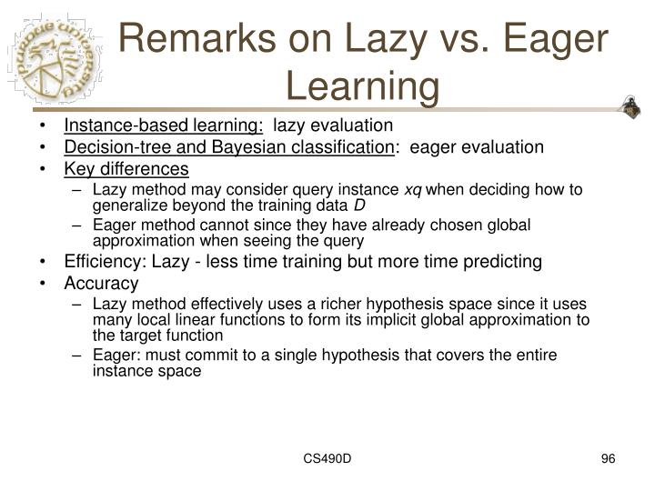 Remarks on Lazy vs. Eager Learning