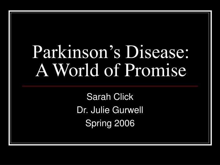 Parkinson s disease a world of promise