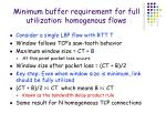 minimum buffer requirement for full utilization homogenous flows