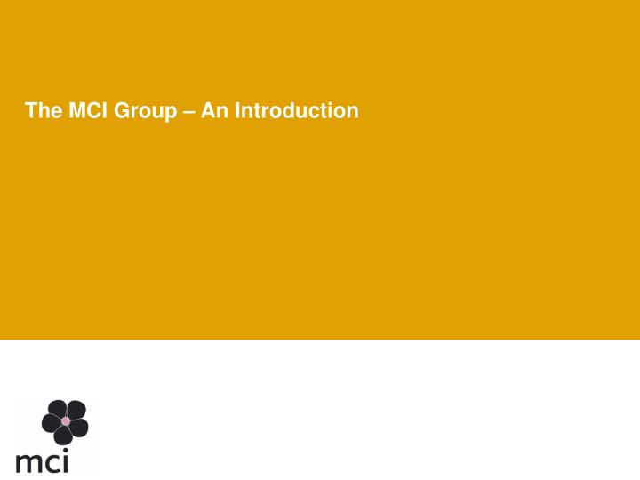The mci group an introduction