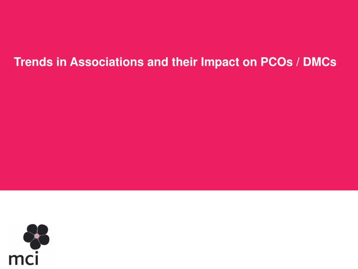 Trends in Associations and their Impact on PCOs / DMCs
