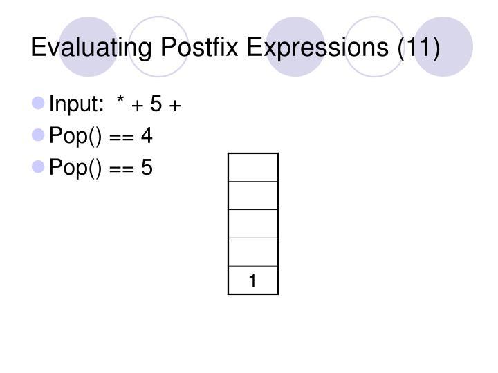 Evaluating Postfix Expressions (11)