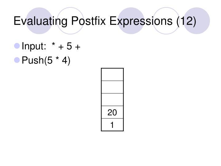 Evaluating Postfix Expressions (12)