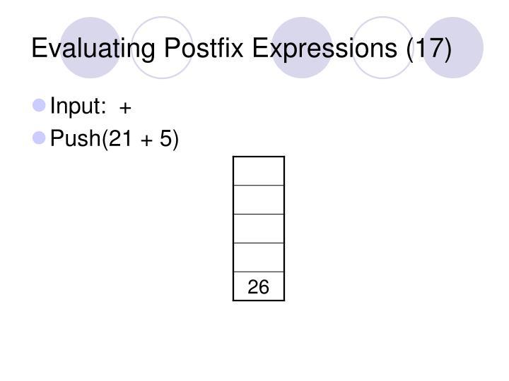 Evaluating Postfix Expressions (17)