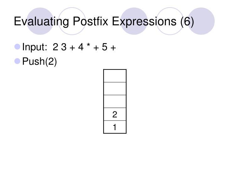 Evaluating Postfix Expressions (6)