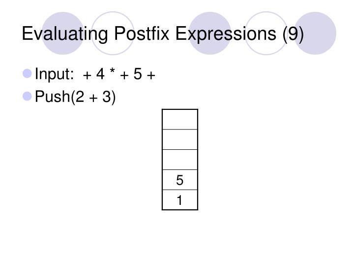 Evaluating Postfix Expressions (9)