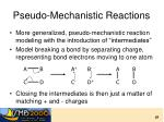 pseudo mechanistic reactions