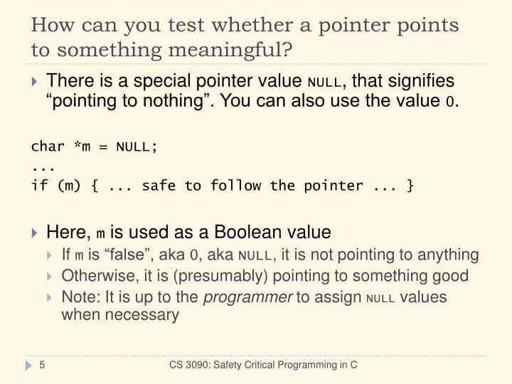 How can you test whether a pointer points to something meaningful?