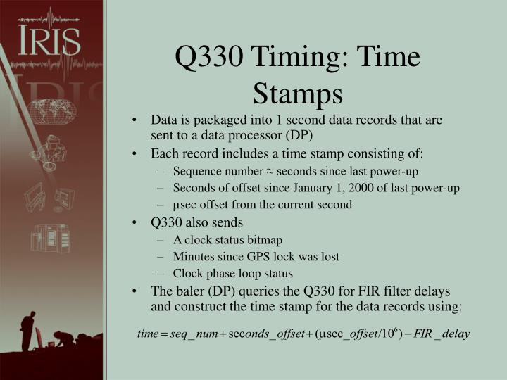 Q330 Timing: Time Stamps