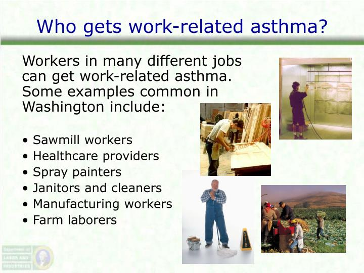 Who gets work-related asthma?